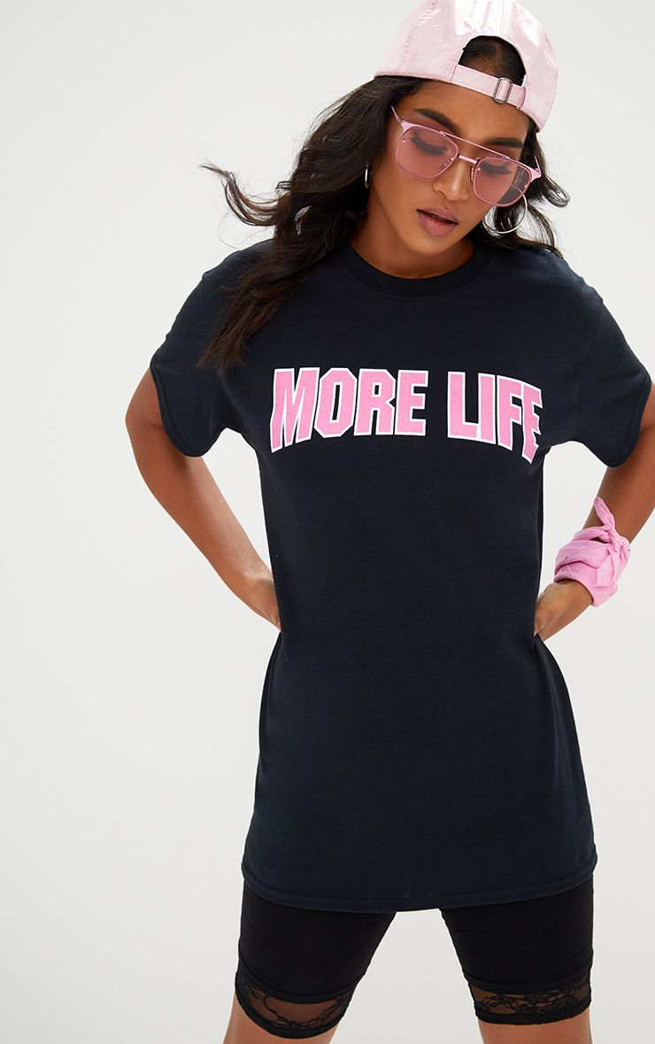 MORE LIFE Bright Pink Slogan T Shirt