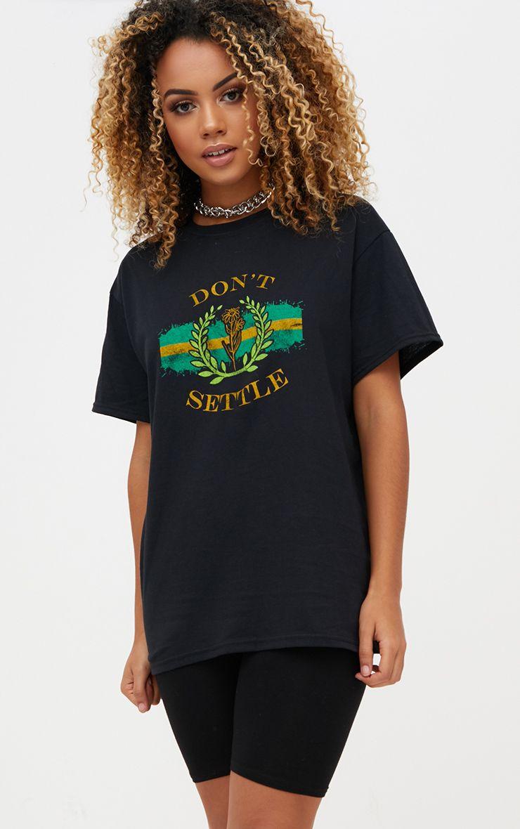 Black Don t Settle Slogan T Shirt