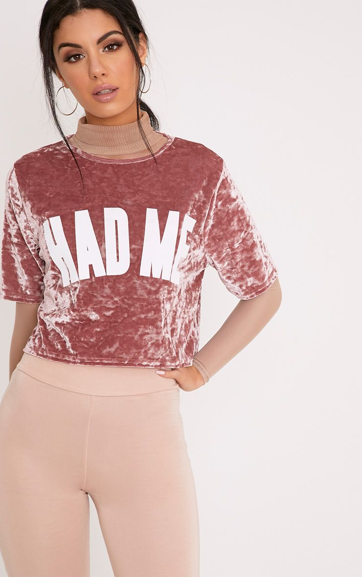 HAD ME Slogan Dusty Pink Crushed Velvet Crop T Shirt  1