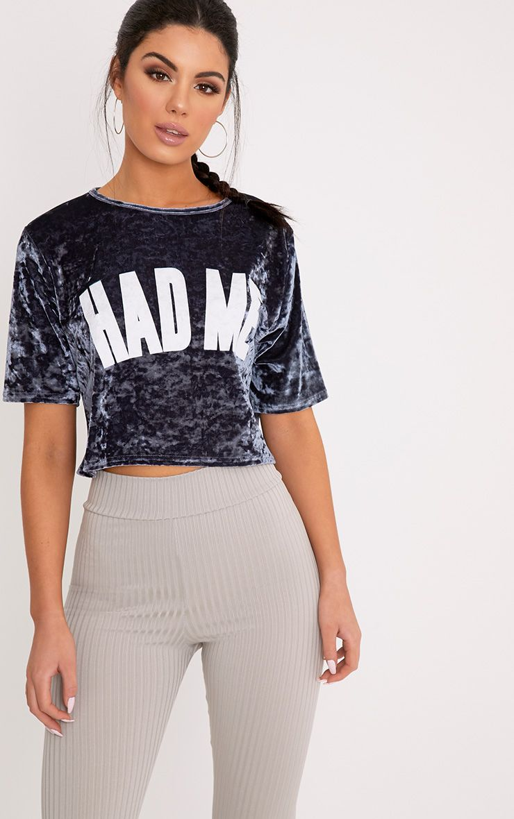 HAD ME Slogan Grey Crushed Velvet Crop T Shirt