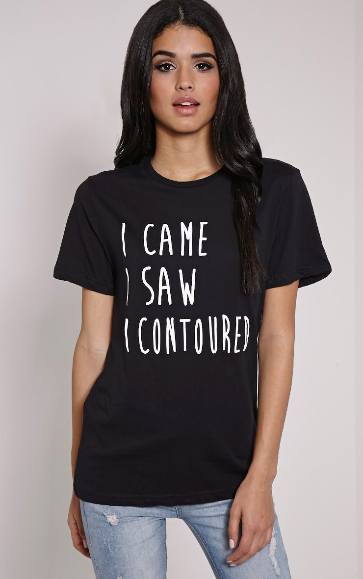 'I Came I Saw I Contoured' Black T-Shirt 1